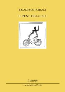 Il peso del ciao - di Francesco Forlani