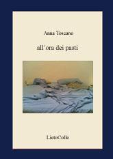 Anna Toscano, All'ora dei pasti