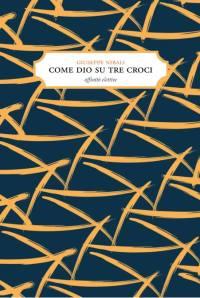 Giuseppe Nibali, Come Dio su tre croci