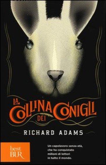 """R. Adams, """"La collina dei conigli"""", ed. BUR 2009 con copertina speciale di Will Staehle. Traduzione di Pier Francesco Paolini."""