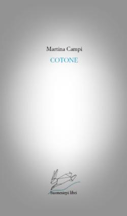 Martina Campi, Cotone (buonesiepi libri, 2014)