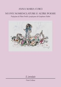 Anna Maria Curci, Nuove nomenclature e altre poesie (L'arcolaio, 2015)