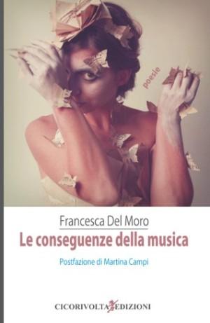 Francesca Del Moro, Le conseguenze della musica (Cicorivolta Edizioni)