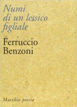 Ferruccio Benzoni, Numi di un lessico figliale