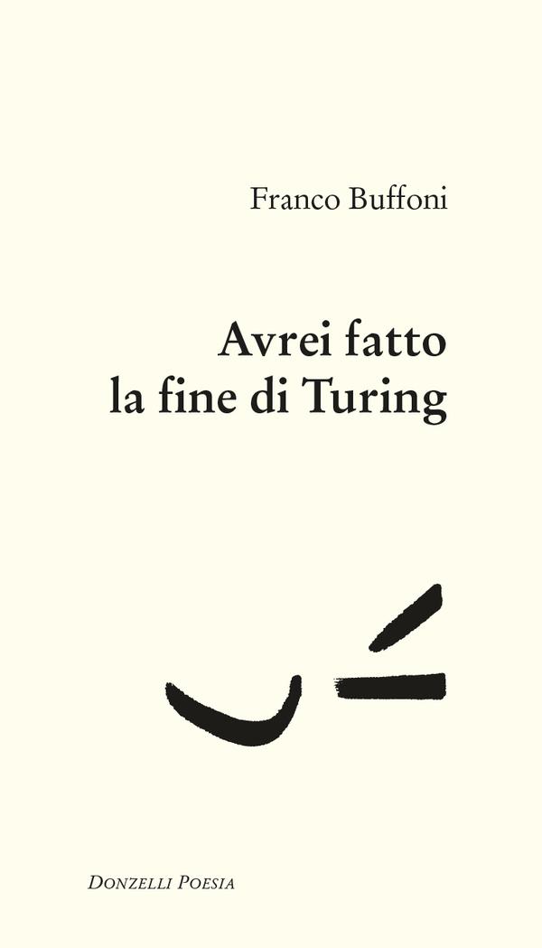Franco Buffoni: Avrei fatto la fine di Turing