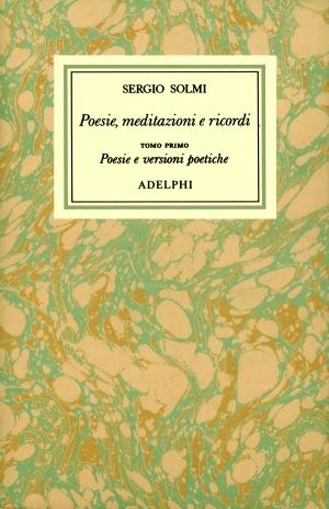Sergio Solmi, Opere, Volume I, to. I (Adelphi)