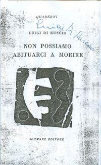 Non possiamo abituarci a morire, Schwarz Editore, Milano 1953. Copia di Luigi Di Ruscio.