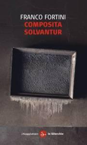 le_poesie_di_franco_fortini_composita_solvantur_1