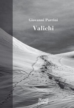 Giovanni Parrini, Valichi, Moretti&Vitali 2015, euro 12