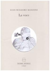 2017 11 11 Gian Ruggero Manzoni, La voce